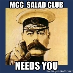 your country needs you - MCC  salad club needs you