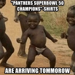 """Success African Kid - """"Panthers Superbowl 50 Champions""""-Shirts are arriving tommorow"""