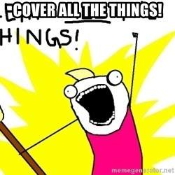 clean all the things - cover all the things!