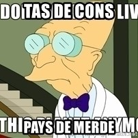 I Dont Want To Live On This Planet Anymore - tas de cons  pays de merde