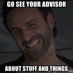 RICK THE WALKING DEAD - Go see your advisor About Stuff and things