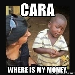African little boy - Cara Where is my MONEY.