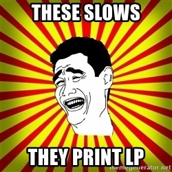 Yao Ming trollface - THESE SLOWS THEY PRINT LP