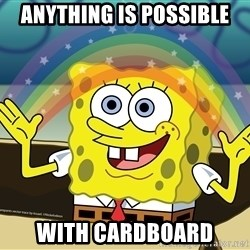 spongebob rainbow - Anything is possible with cardboard