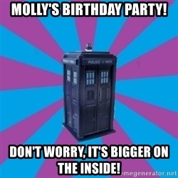 TARDIS Doctor Who - Molly's Birthday Party! Don't worry, it's bigger on the inside!