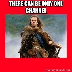 Highlander - There can be only one channel