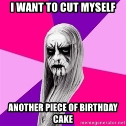 Black Metal Fashionista - I want to cut myself another piece of birthday cake