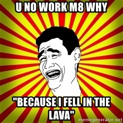 "Yao Ming trollface - u no work m8 why ""because i fell in the lava"""