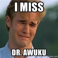 Crying Dawson - I Miss Dr. Awuku