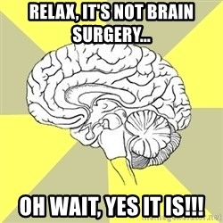 Traitor Brain - Relax, it's not brain surgery... oh wait, yes it is!!!