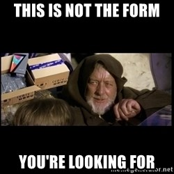 JEDI MINDTRICK - This is not the form You're looking for