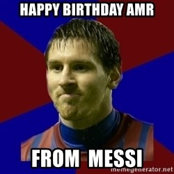 Lionel Messi - Happy Birthday Amr from  messi