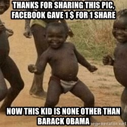 Success African Kid - Thanks for sharing this pic, Facebook gave 1 $ for 1 share Now this kid is none other than Barack Obama