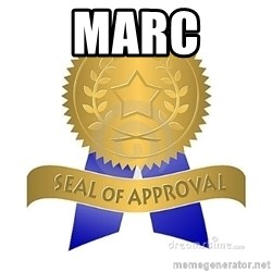 official seal of approval - Marc