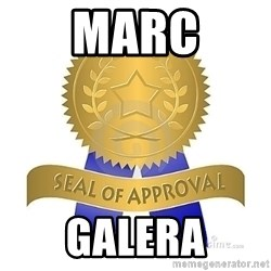 official seal of approval - Marc Galera