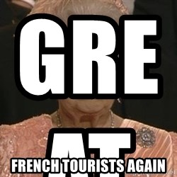 Queen Elizabeth Meme - Great                                               French tourists again