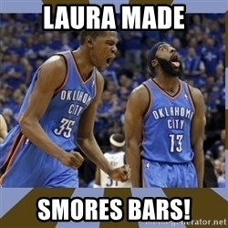 Durant & James Harden - LAURA MADE SMORES BARS!