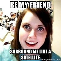OAG - Be my friend Surround me like a satellite