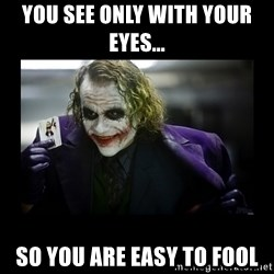 Kill Batman Joker - You see only with your eyes... so you are easy to fool