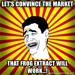 Yao Ming trollface - Let's convince the market that frog extract will work...!