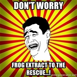 Yao Ming trollface - Don't worry frog extract to the rescue...!