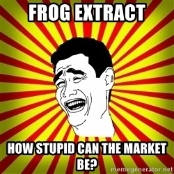 Yao Ming trollface - frog extract how stupid can the market be?