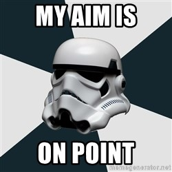 stormtrooper - My aim is on Point