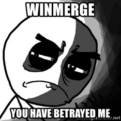 You, what have you done? (Draw) - WinMerge you have betrayed me