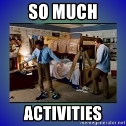 There's so much more room - So much Activities