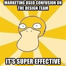 Conspiracy Psyduck - marketing used confusion on the design team it's super effective