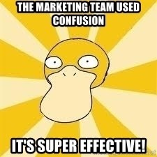 Conspiracy Psyduck - the marketing team used confusion it's super effective!