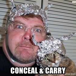 conspiracy nut -  CONCEAL & CARRY