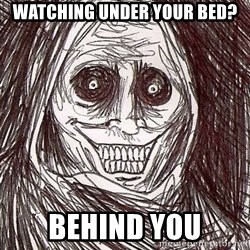 Shadowlurker - WATCHING UNDER YOUR BED? BEHIND YOU