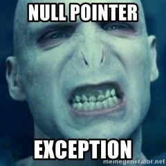 Angry Voldemort - NULL POINTER EXCEPTION