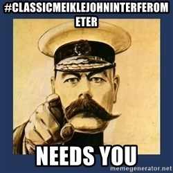 your country needs you - #classicmeiklejohninterferometer Needs You
