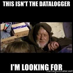 JEDI MINDTRICK - THIS ISN'T THE DATALOGGER I'M LOOKING FOR