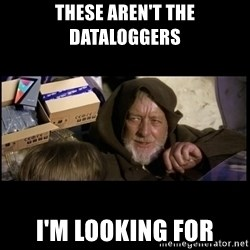 JEDI MINDTRICK - THESE AREN'T THE DATALOGGERS I'M LOOKING FOR