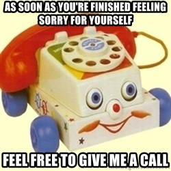 Sinister Phone - As soon as you're finished feeling sorry for yourself feel free to give me a call