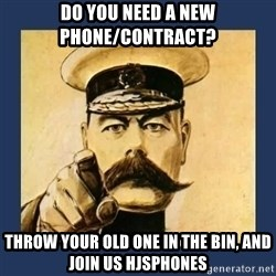 your country needs you - Do you need a new phone/contract? Throw your old one in the bin, and join us HJSPHONES