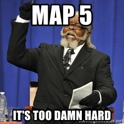 Jimmy Mac - Map 5 it's too damn hard