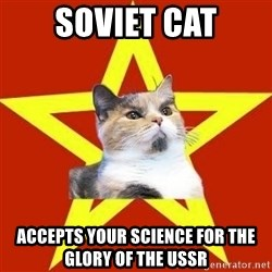 Lenin Cat Red - SOVIET CAT ACCEPTS YOUR SCIENCE FOR THE GLORY OF THE USSR
