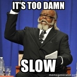 Jimmy Mac - it's too damn slow