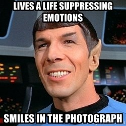 smiling spock - Lives a life suppressing emotions Smiles in the photograph
