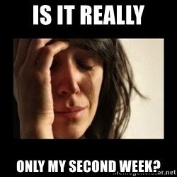 todays problem crying woman - Is it really only my second week?