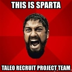 THIS IS SPARTAAA!!11!1 - This is SPARTA TALEO RECRUIT PROJECT TEAM