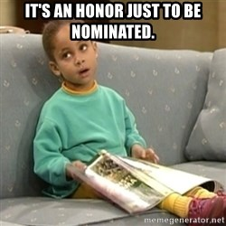 Olivia Cosby Show - It's an honor just to be nominated.