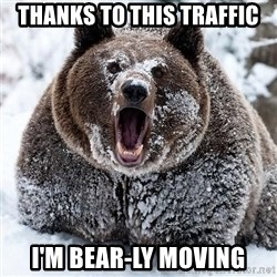 Clean Cocaine Bear - Thanks to this traffic I'm bear-ly moving