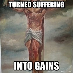 Muscles Jesus - TURNED SUFFERING INTO GAINS
