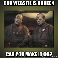 Star Trek: Pakled - OUR WEBSITE IS BROKEN CAN YOU MAKE IT GO?