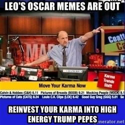 Move Your Karma - LEO'S OSCAR MEMES ARE OUT REINVEST YOUR KARMA INTO HIGH ENERGY TRUMP PEPES